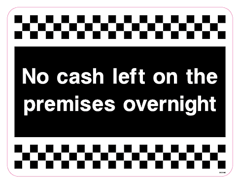 No cash left on the premises overnight