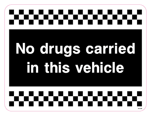 No drugs carried in this vehicle