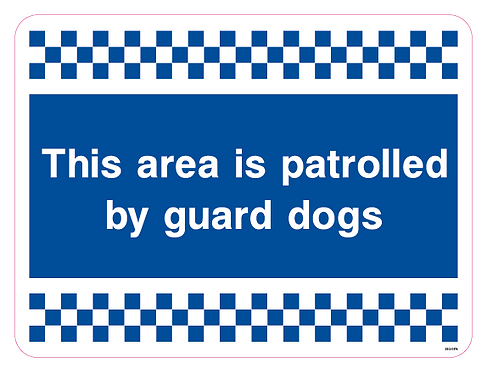 This area is patrolled by guard dogs