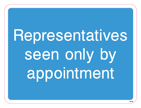 Representatives seen only by appointment