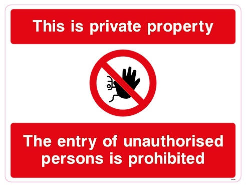 This is private property - The entry of unauthorised persons is prohibited