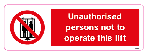 Unauthorised persons not to operate this lift
