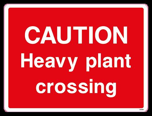 CAUTION Heavy plant crossing