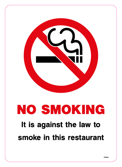 NO SMOKING It is against the law to smoke in this restaurant