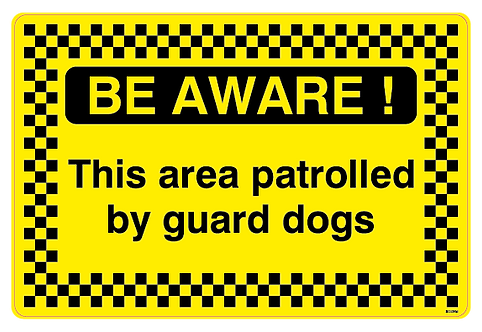 BE AWARE!  This area is patrolled by guard dogs