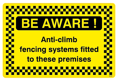 BE AWARE! Anti-climb fencing systems fitted to these premises