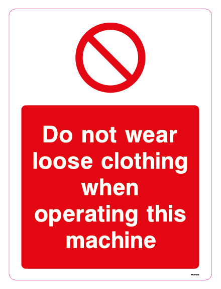 Do not use loose clothing when operating this machine