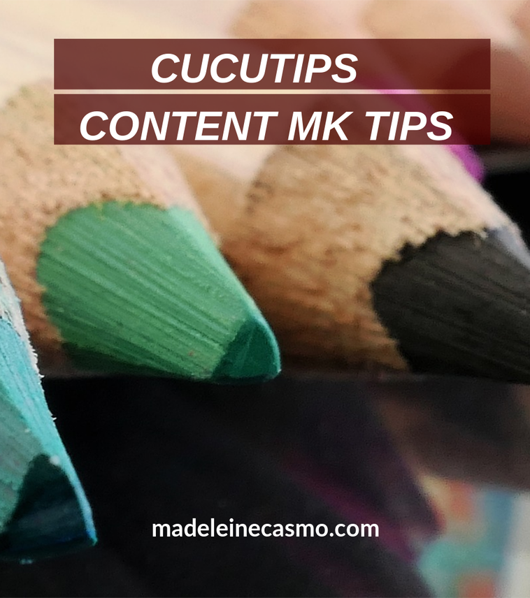 Cucu Tips - Content Marketing Tips - mad