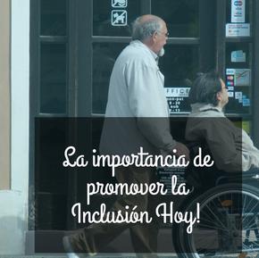 La importancia de promover la Inclusión Hoy!