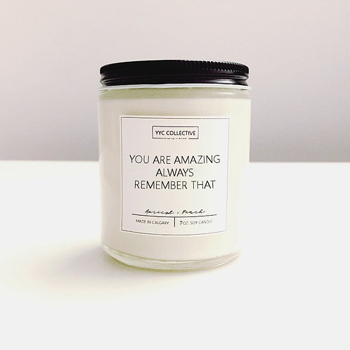 You Are Amazing Always Remember That Candle
