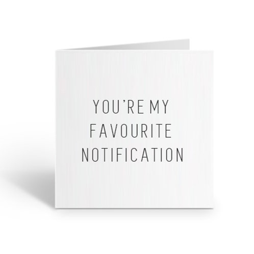 You're My Favourite Notification Card