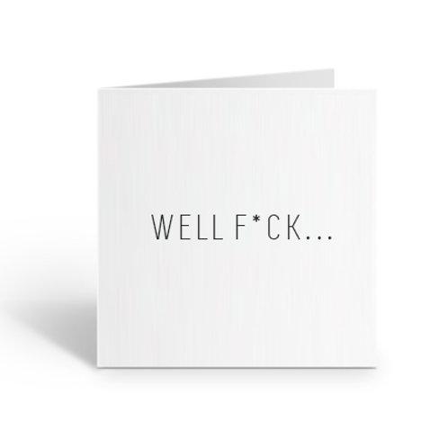 Well F*ck... Card