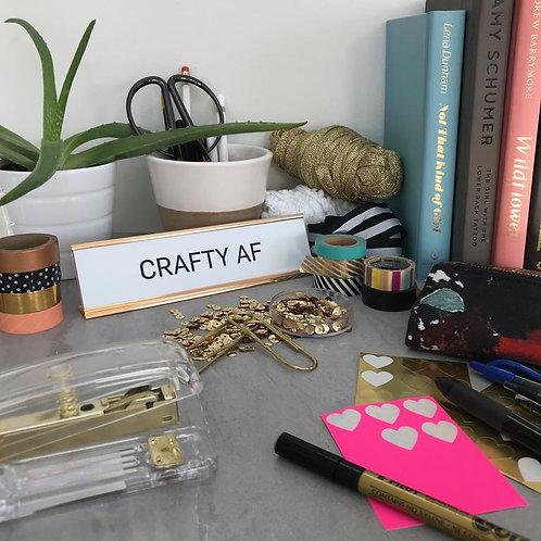 Stevie + Bean - 'Crafty AF' Desk Plate
