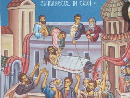 Duminica slăbănogului adus de prietenii săi la Hristos
