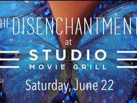 Studio Movie Grill: The Disenchantment!
