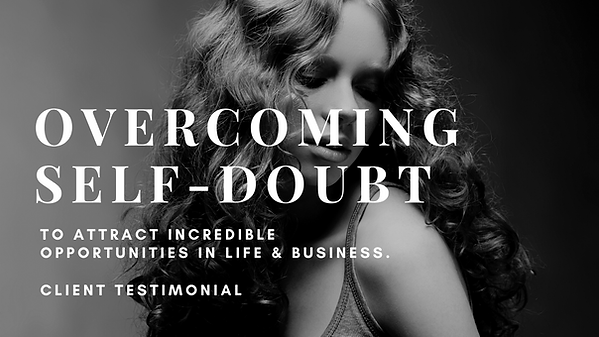 Overcoming Self-Doubt | Coaching Client