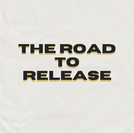 The Road to Release!