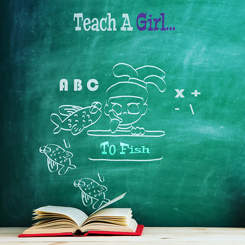 Teach A Girl To Fish