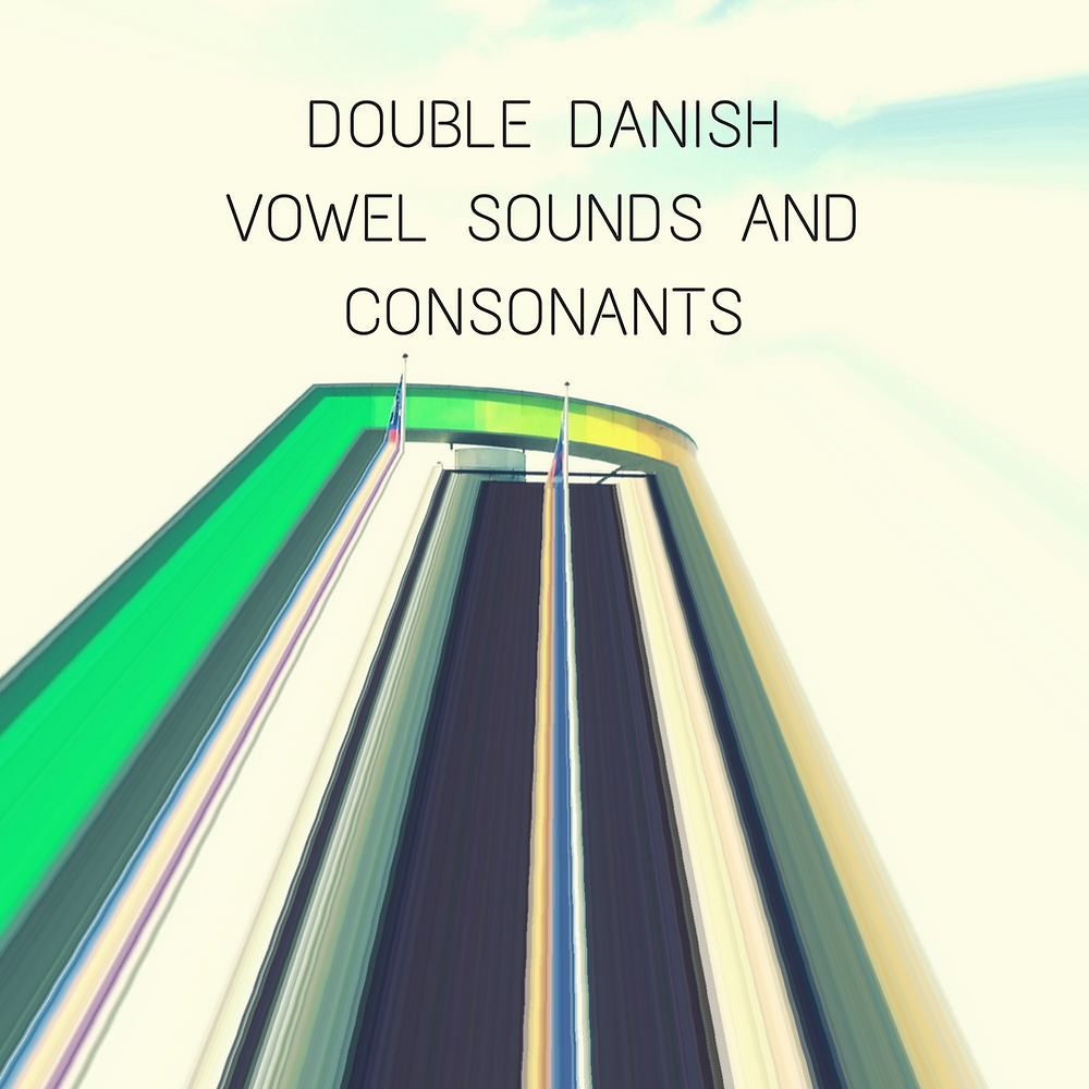 Vowel Sounds and Consonants Danish