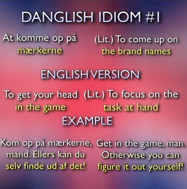 Det er en god dag at lære noget #danglish #dansk #english #idiomer #idioms #idiomsinenglish #danishi