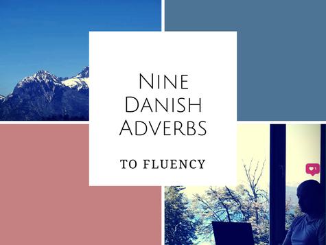 Nine Adverbs to Fluency