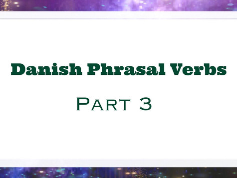Danish Phrasal Verbs Part 3 - At være (to be)