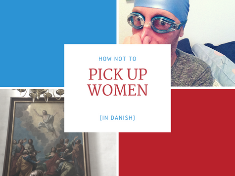 How NOT to pick up women (in Danish)