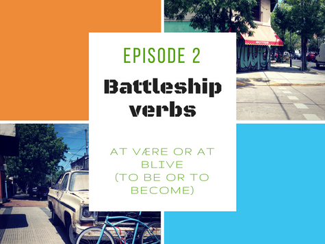 Battleship Verbs Ep. 2 (at være OR at blive)
