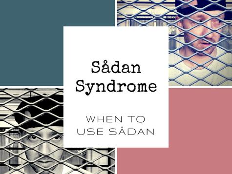 Sådan Syndrome: When to use sådan