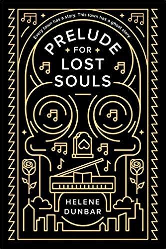 Prelude for Lost Souls by Helene Dunbar