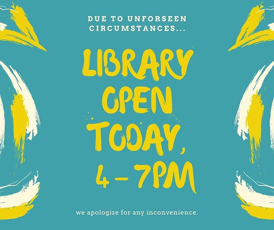 library open today, 4-7pm.jpg