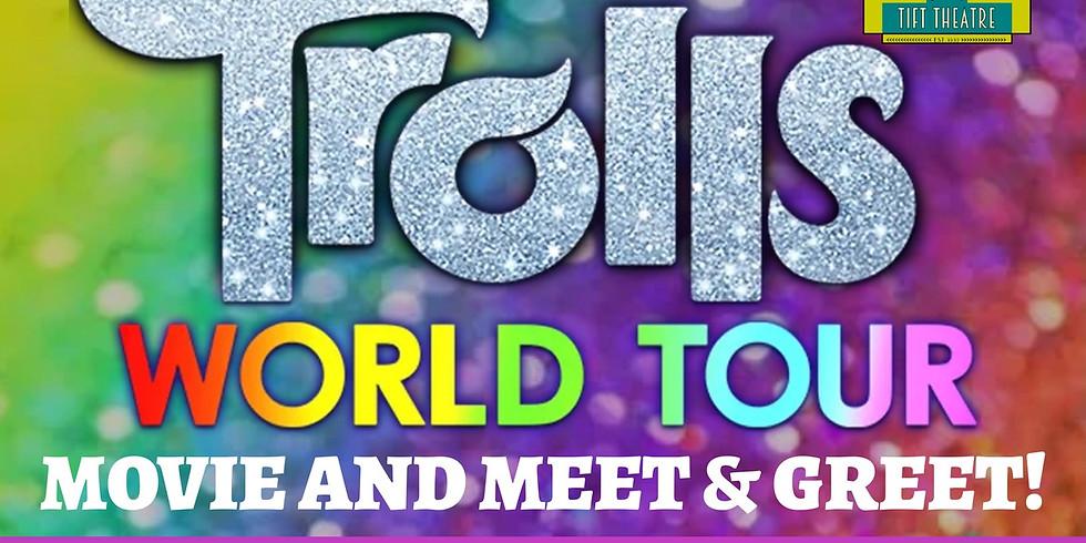TROLLS WORLD TOUR MOVIE & MEET AND GREET