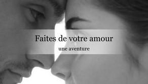 Faites de votre amour une aventure