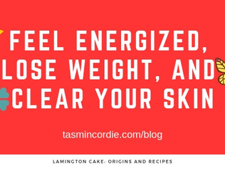 Feel Energized, Lose Weight, and Clear Your Skin