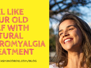 Feel Like Your Old Self with Natural Fibromyalgia Treatment