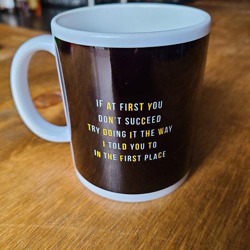 If at first Mug