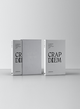 Crap Diem - A Creatives Guide to not giving a Crap