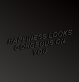 Happiness Looks Gorgeous On You Billy Boman Design