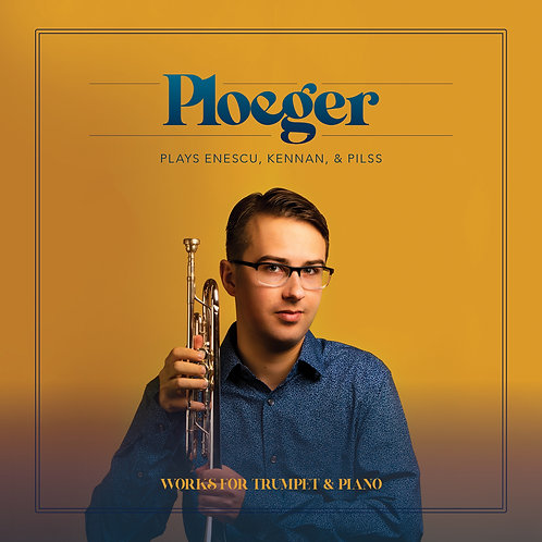 """Ploeger Plays Enescu, Kennan, and Pilss"" - Physical Audio CD"