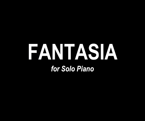 Fantasia for Solo Piano - DIGITAL DOWNLOAD