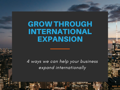 Grow through international expansion: 4 ways we can help your business expand internationally