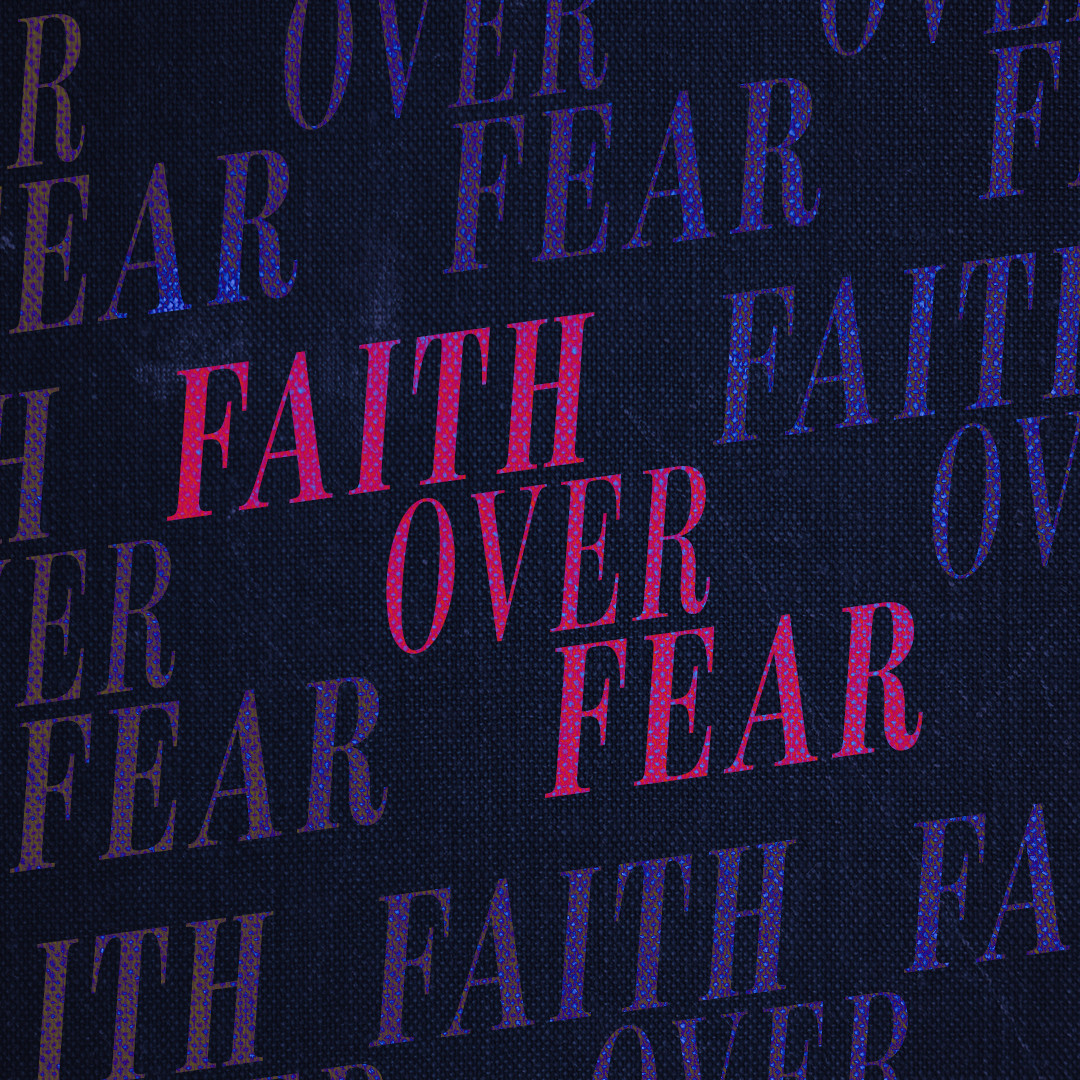 Scriptures about faith vs. fear