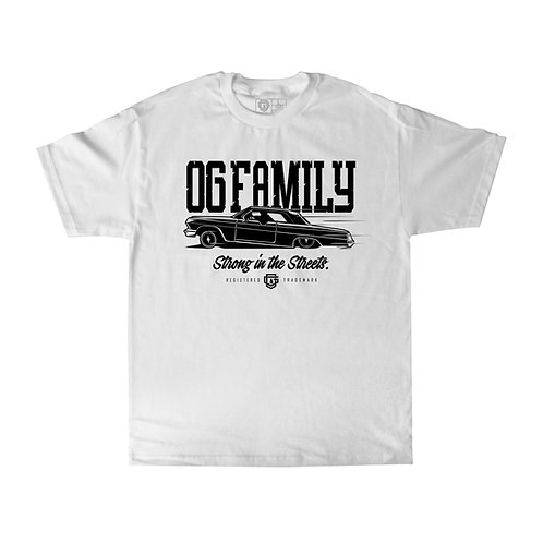 OG FAMILY: STRONG IN THE STREETS - T-SHIRT