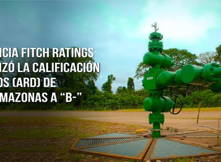 """La agencia Fitch Ratings actualizó la calificación de Bonos (ARD) de Petroamazonas EP a """"B-"""""""