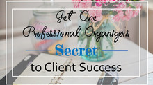 Get One Professional Organizer's Secret to Client Success