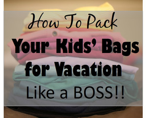 How To Pack Your Kids' Bags for Vacation Like a BOSS!!