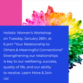 Workshop~ Your Relationship to Others & Meaningful Connections!