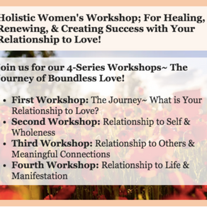 Holistic Women's Workshop: The Journey of Boundless Love!