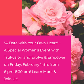 A Date with Your Own Heart~ A Special Valentine's Day Event!
