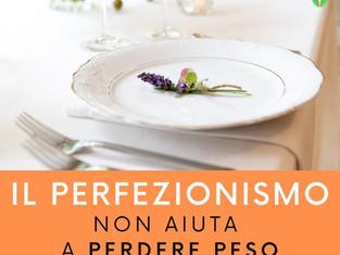 Il perfezionismo non aiuta a perdere peso - parte 2
